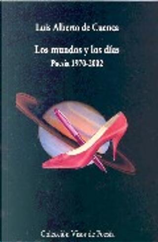 Los mundos y los días by Luis Alberto de Cuenca