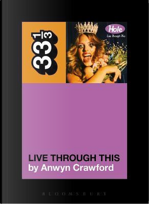 Live Through This by Anwen Crawford