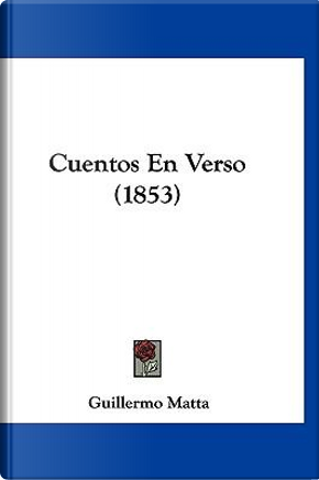 Cuentos En Verso (1853) by Guillermo Matta