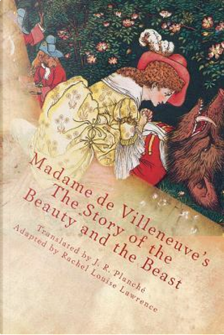 The Story of the Beauty and the Beast by Madame deVilleneuve