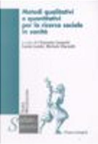Metodi qualitativi e quantitativi per la ricerca sociale in sanità by