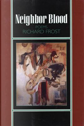 Neighbor Blood by Richard Frost