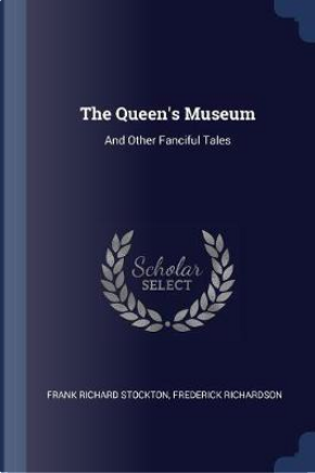 The Queen's Museum by Frank Richard Stockton
