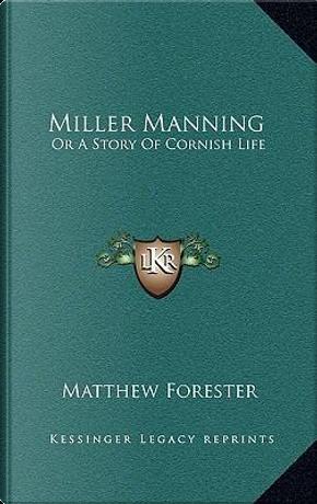 Miller Manning by Matthew Forester
