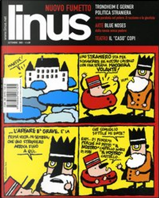 Linus by Darby Conley, Jim Meddick, Garry B. Trudeau, Charles M. Schulz, Giuseppe Culicchia, Scott Adams, Lynda Barry, Ralf König, Aaron McGruder, Gerner, Trondheim