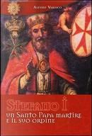 Stefano I un santo papa martire e il suo ordine. Ediz. illustrata by Alessio Varisco