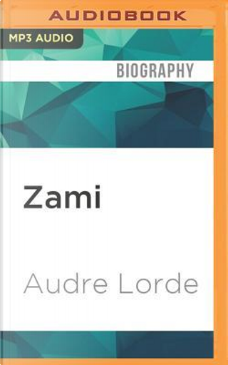 Zami by Audre Lorde