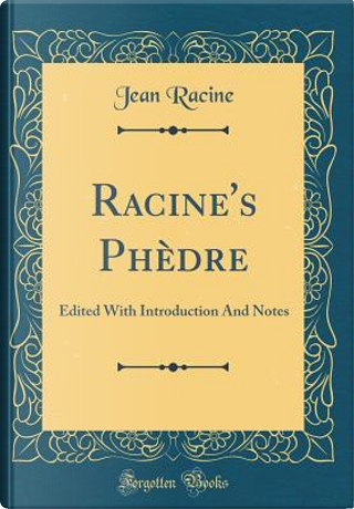 Racine's Phèdre by Jean Racine