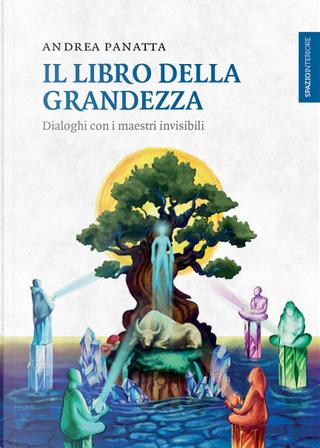 Il libro della grandezza by Andrea Panatta