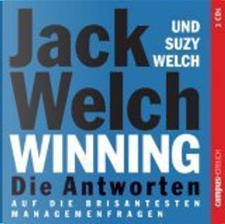 Winning - Die Antworten. 2 CD's . ...auf die 74 brisantesten Managementfragen by Bodo Primus, Suzy Welch, Jack Welch