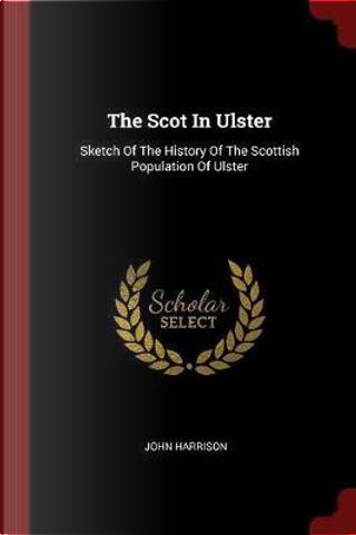 The Scot in Ulster by John Harrison