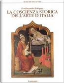 La coscienza storica dell'arte d'Italia by Ferdinando Bologna