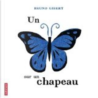 Un papillon sur un chapeau by Bruno Gibert