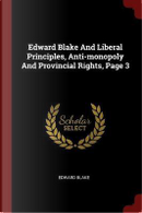 Edward Blake and Liberal Principles, Anti-Monopoly and Provincial Rights, Page 3 by Edward Blake