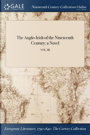 The Anglo-Irish of the Nineteenth Century by ANONYMOUS