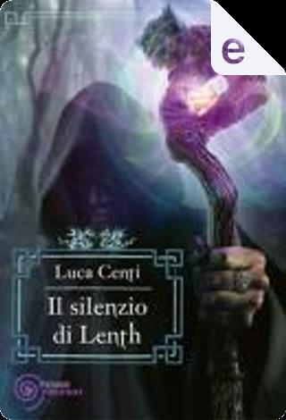 Il silenzio di Lenth by Luca Centi