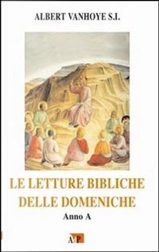 Le letture bibliche delle domeniche. Anno A by Albert Vanhoye