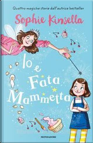 Io e Fata Mammetta by Sophie Kinsella