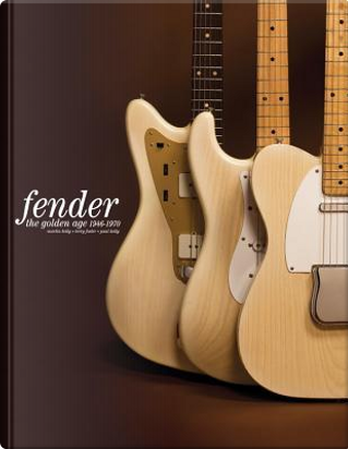 The Golden Age of Fender by Martin Kelly