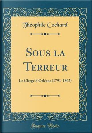 Sous la Terreur by Théophile Cochard