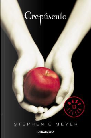 Crepúsculo/ Twilight by Stephenie Meyer