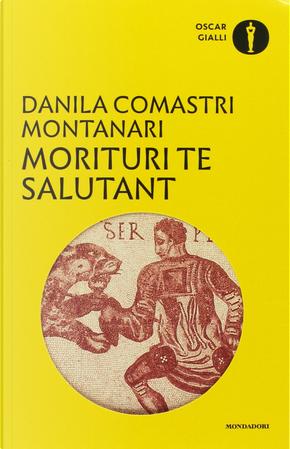 Morituri te salutant by Danila Comastri Montanari