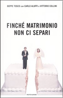 Finché matrimonio non ci separi by Beppe Tosco, Carlo Aluffi, Vittorio Collini