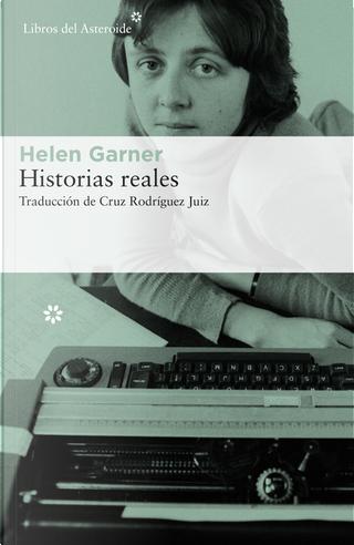 Historias reales by Helen Garner