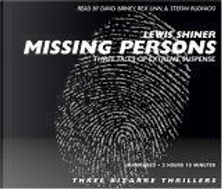 Missing Persons by Lewis Shiner