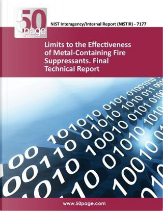 Limits to the Effectiveness of Metal Containing Fire Suppressants by Gregory T. Lintreis