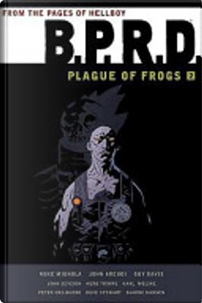 B.P.R.D.: Plague of Frogs, Vol. 2 by Mike Mignola, John Arcudi