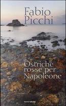 Ostriche rosse per Napoleone by Fabio Picchi
