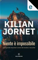 Niente è impossibile by Kilian Jornet