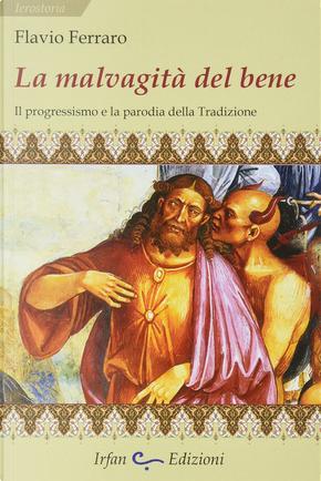 La malvagità del bene by Flavio Ferraro