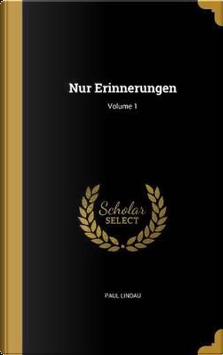 NUR ERINNERUNGEN V01 by Paul Lindau