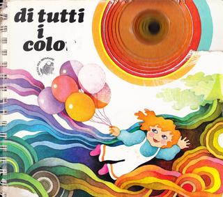 Di tutti i colori by Nadia Pazzaglia, Tiziano Sclavi