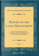 Report on the Laing Manuscripts, Vol. 1 by Historical Manuscripts Commission