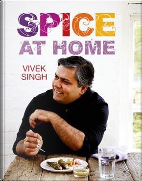 Spice At Home by Vivek Singh