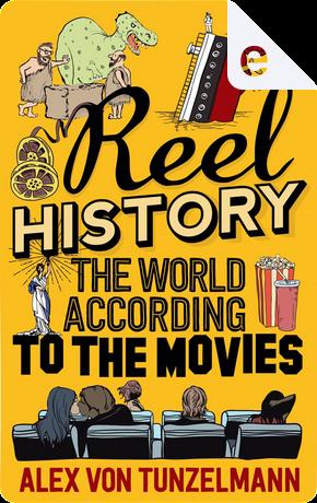 Reel History by Alex von Tunzelmann