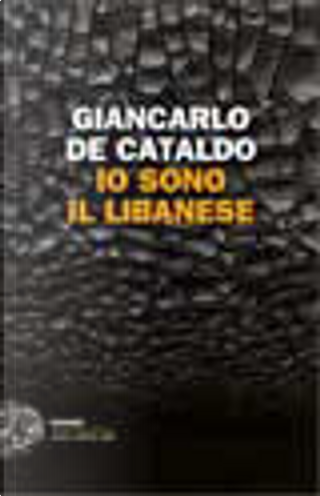Io sono il Libanese by Giancarlo De Cataldo