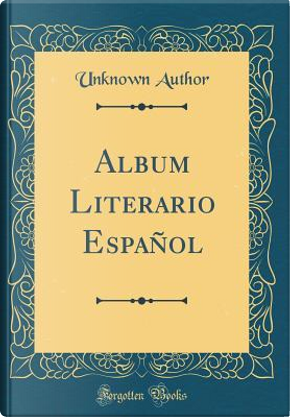 Album Literario Español (Classic Reprint) by Author Unknown