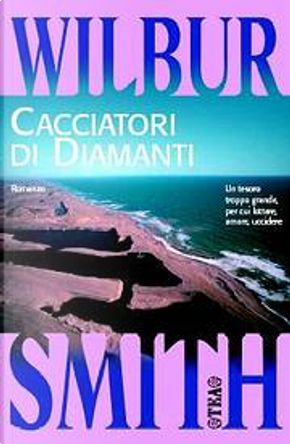 Cacciatori di diamanti by Wilbur Smith