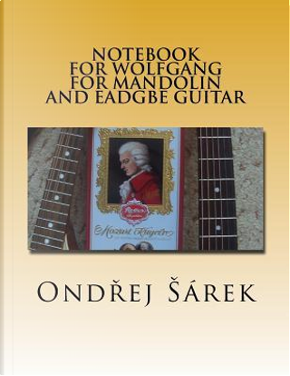 Notebook for Wolfgang  for Mandolin and EADGBE Guitar by Ondrej Sarek
