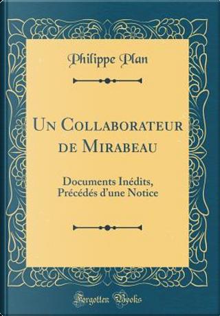 Un Collaborateur de Mirabeau by Philippe Plan