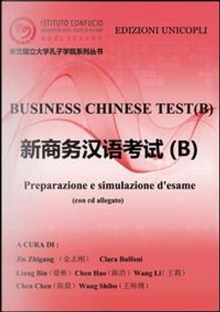 Business chinese test. Preparazione e simulazione d'esame (B). Con CD-ROM by Zhigang Jin