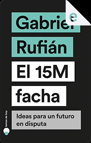 El 15M facha by Gabriel Rufián