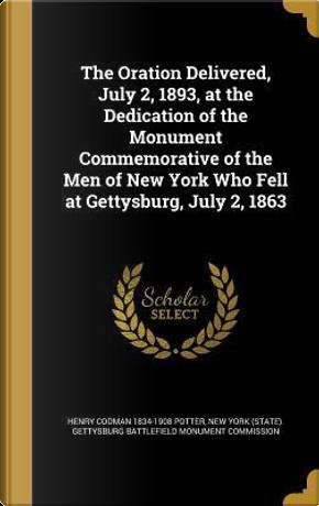 ORATION DELIVERED JULY 2 1893 by Henry Codman 1834-1908 Potter