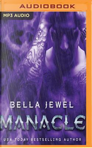 Manacle by Bella Jewel