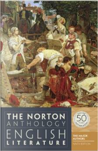 The Norton Anthology of English Literature: The Major Authors by