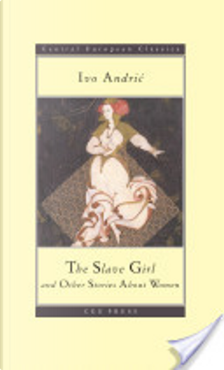 The slave girl by Ivo Andric